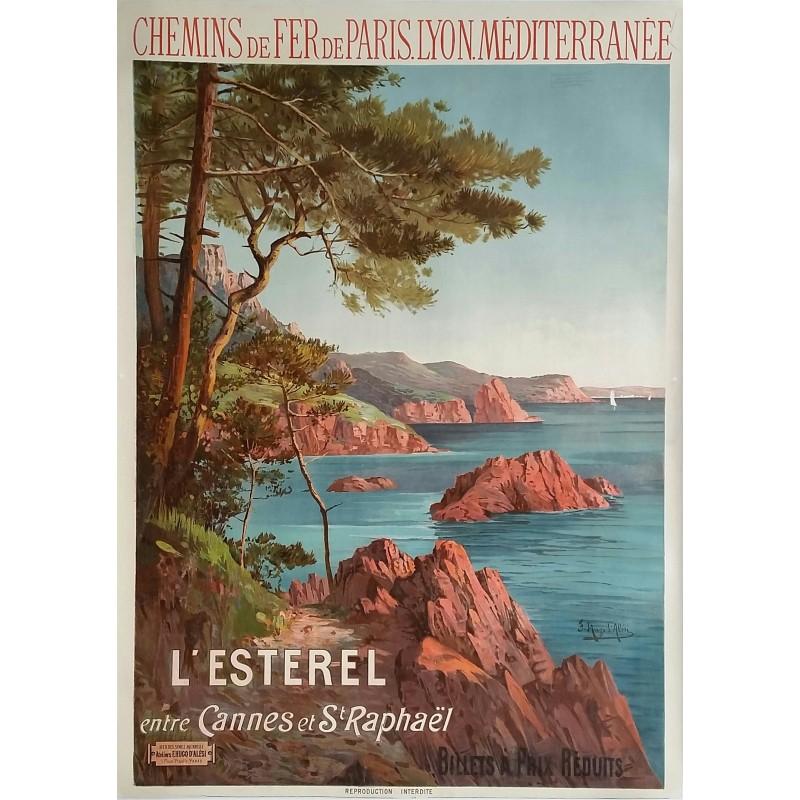 Affiche ancienne originale L'Esterel Entre Cannes et St Raphaël. Chemins de fer de PLM - Hugo d'Alési